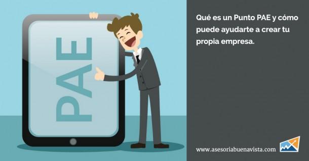 Qué es un Punto de PAE y cómo puede ayudarte a crear tu propia empresa