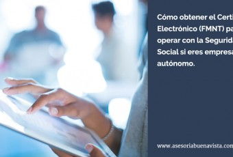 Cómo obtener el Certificado Electrónico (FMNT) para operar con la Seguridad Social si eres empresario o autónomo.